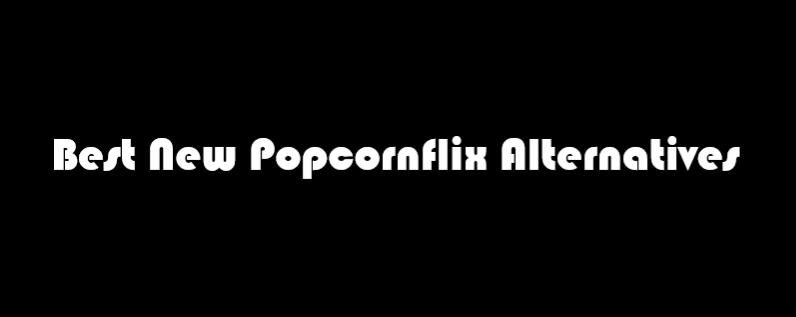Popcornflix Alternatives, Popcornflix , Popcornflix app, Popcornflix sites, Popcornflix free