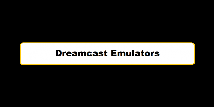 Dreamcast Emulators
