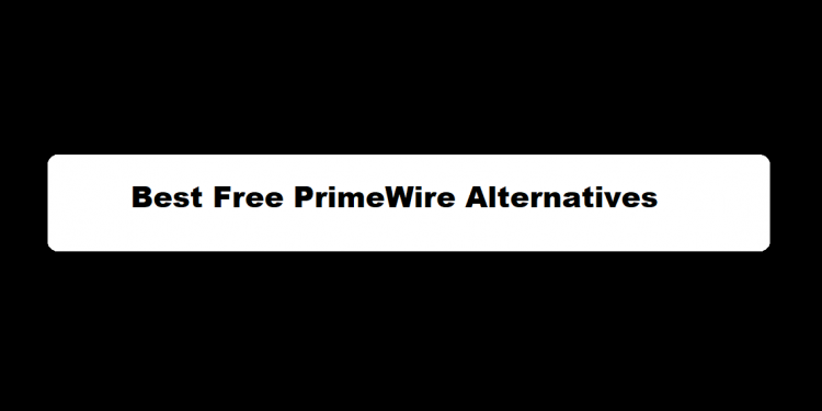 Free PrimeWire Alternatives
