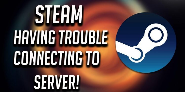 Steam is Having Trouble Connecting To The Steam Servers solved