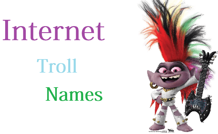 Internet Troll Names was the funny names among all the troll names