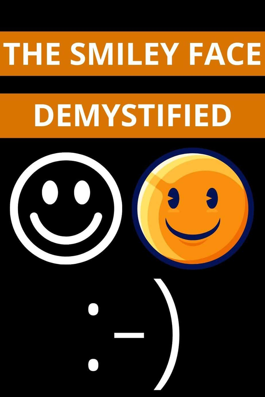 The Smiley Face Demystified