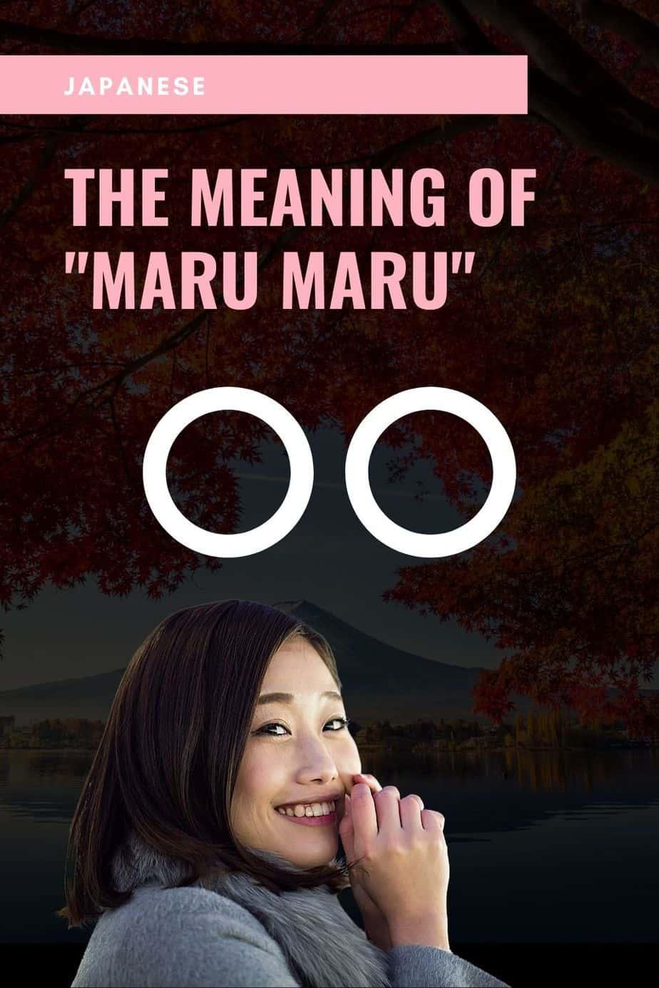 The Meaning of Maru Maru