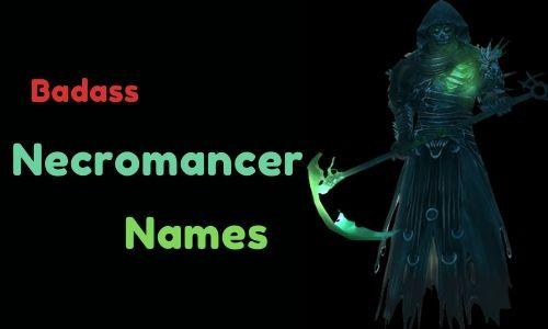 Badass Necromancer Names