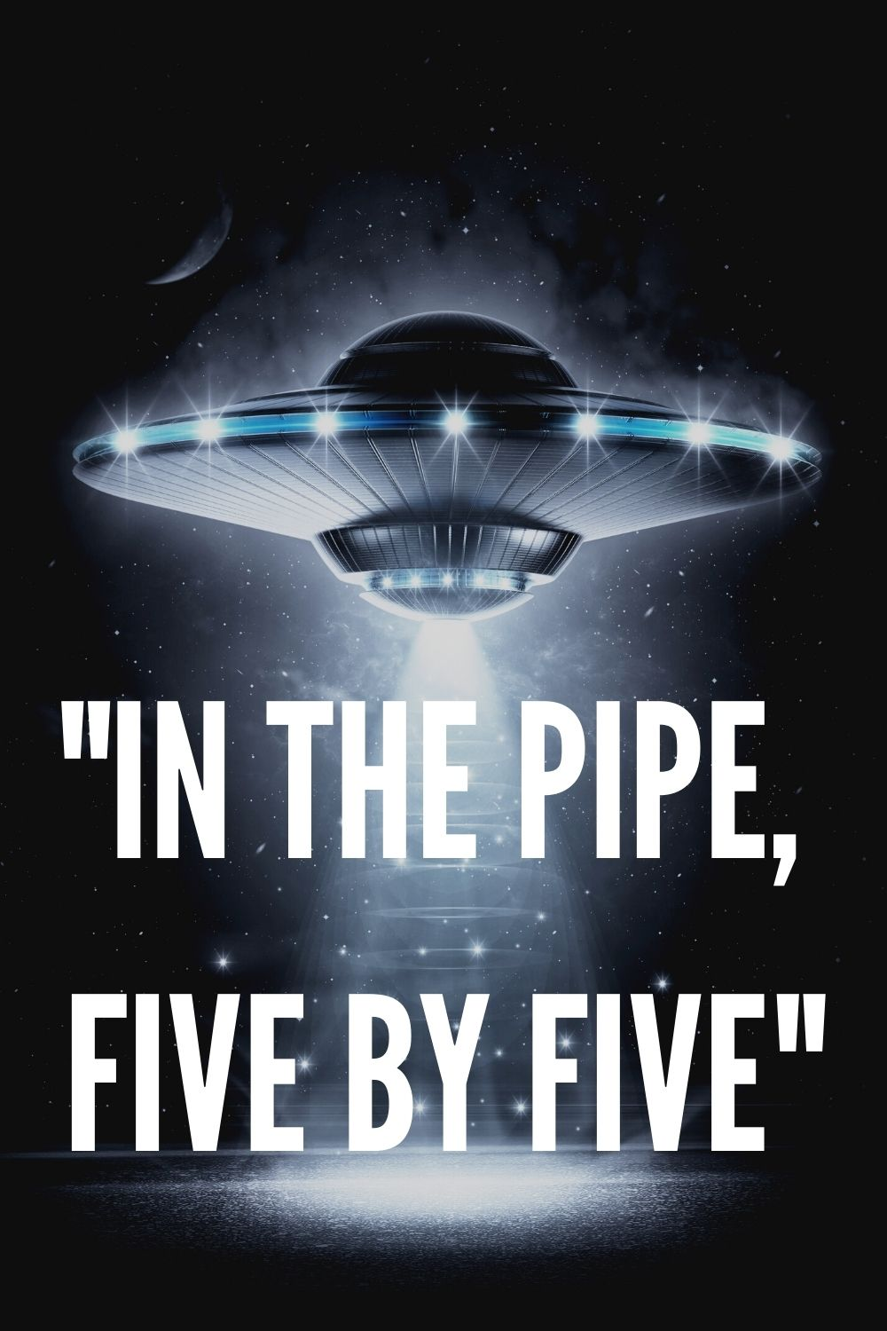 In the pipe five by five