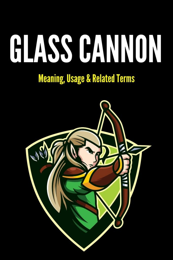 The Definition of a Glass Cannon