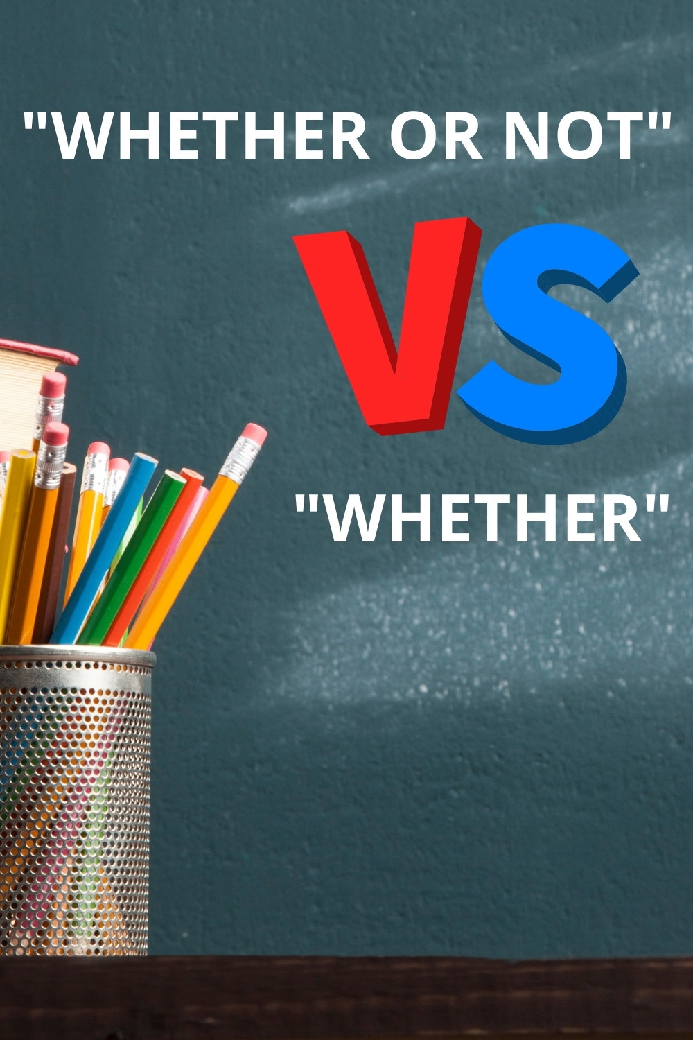 WHETHER OR NOT vs. WHETHER