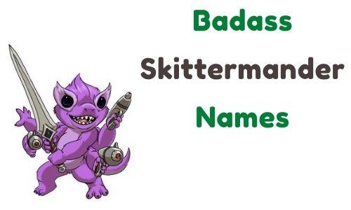 Badass Skittermander Names