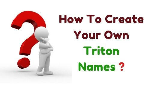 How To Create Your Own Triton Names