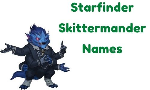 Starfinder Skittermander Names