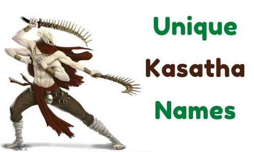 Unique Kasatha Names